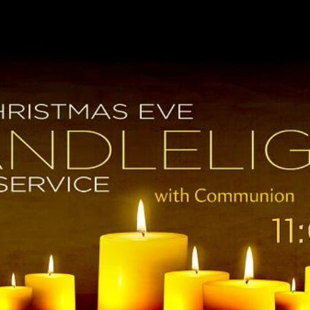 Christmas Eve Service with Communion - 11 pm